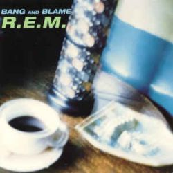 Albumart Bang and Blame from R.E.M..