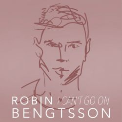 Cover: Robin Bengtsson - I Can't Go On