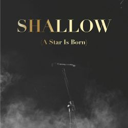 Albumart Shallow (A Star Is Born) from Riverfront Studio Singers & Lady Gaga.