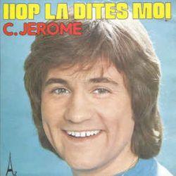 Cover: C. Jérome - Hop-la dites-moi