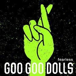 Cover: The Goo Goo Dolls - Fearless
