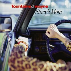 Cover: Fountains Of Wayne - Stacy's Mom
