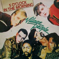 Cover: Village People - 5 O'Clock in the morning