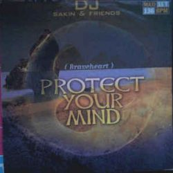 Cover: DJ Sakin - Protect Your Mind (Braveheart)