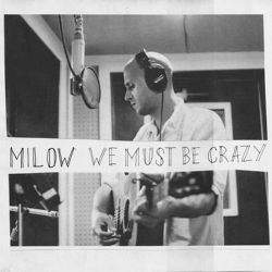Albumart We Must Be Crazy from Milow.