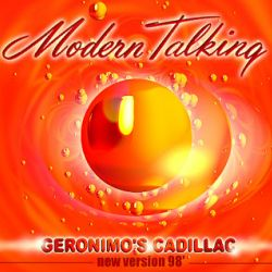Albumart Geronimo's Cadillac 98 from Modern Talking.